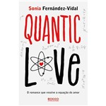 Livro - Quantic Love: o Romance que Resolve a Equação do Amor
