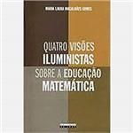 Livro - Quatro Visões Iluministas Sobre a Educação Matemática