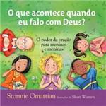 Livro - que Acontece Quando eu Falo com Deus?: o Poder da Oração para Meninos e Meninas, o