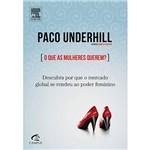 Livro - que as Mulheres Querem, o - Descubra por que o Mercado Global se Rendeu ao Poder Feminino!