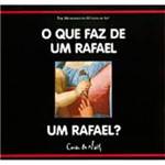Livro - que Faz de um Rafael um Rafael?, o