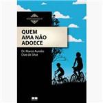 Livro - Quem Ama não Adoece