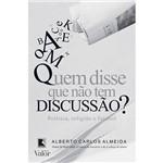 Livro - Quem Disse que não Tem Discussão? - Política, Religião e Futebol