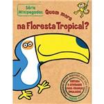 Livro - Quem Mora na Floresta Tropical?