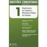Livro - Questões Comentadas: Magistratura do Trabalho e Ministério Público do Trabalho - Volume 1