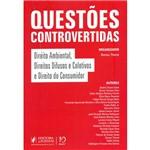 Livro - Questões Controvertidas: Direito Ambiental, Direito Difusos e Coletivos e Direito do Consumidor