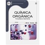 Livro - Química Orgânica: Funções e Isomeria - Série Eixos