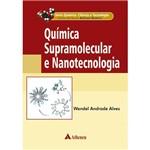 Livro - Química Supramolecular e Nanotecnologia - Série Química, Ciência e Tecnologia