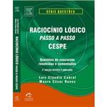 Livro - Raciocínio Lógico Passo a Passo - CESPE - Questões de Concursos Resolvidas e Comentadas - Série Questões