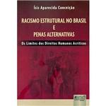 Livro - Racismo Estrutural no Brasil e Penas Alternativas - os Limites dos Direitos Humanos Acríticos