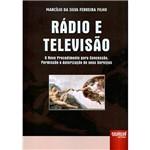 Livro - Rádio e Televisão: o Novo Procedimento para Concessão, Permissão e Autorização de Seus Serviços