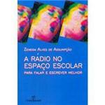 Livro - Rádio no Espaço Escolar - para Falar e Escrever Melhor, a