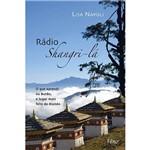 Livro - Rádio Shangri-lá - o que Aprendi no Butão, o Lugar Mais Feliz do Mundo