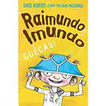 Livro - Raimundo Imundo - Cuecas!