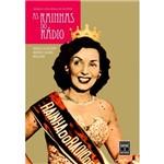 Livro - Rainhas do Rádio, as - Símbolos da Nascente Indústria Cultural do Brasileira