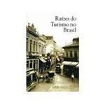 Livro - Raizes do Turismo no Brasil