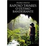 Livro - Raposo Tavares o Último Bandeirante