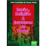 Livro - Razao, Religiao & Estruturas de Poder