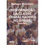 Livro - (Re)Formação da Classe Trabalhadora no Brasil: (1920 - 1964)