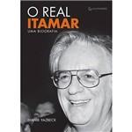 Livro - Real Itamar, o - uma Biografia