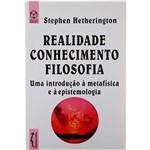 Livro - Realidade Conhecimento Filosofia: uma Introdução à Metafísica e à Epistemologia