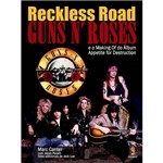 Livro - Reckless Road - Guns N´Roses - e o Making Of do Álbum Appetite For Destruction