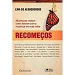 Livro - Recomeços - 26 Pessoas Contam Como Lidaram com a Mudança em Suas Vidas