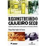 Livro - Reconstruindo Cajueiro Seco: Arquitetura, Política Social e Cultura