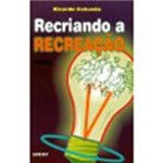 Livro - Recriando a Recreação