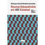 Livro - Recurso Extraordinário em ADI Estadual - Série IDP
