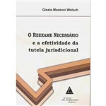 Livro - Reexame Necessário e a Efetividade da Tutela Jurisdicional, o