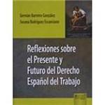 Livro - Reflexiones Sobre El Presente Y Futuro Del Derecho: Espanol Del Trabajo