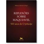 """Livro - Reflexões Sobre Maquiavel: 500 de """" o Principe """" - Coleção Questões Filosóficas"""