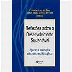Livro - Reflexões Sobre o Desenvolvimento Sustentável Agentes e Interações Sob a Ótica Multidisciplinar