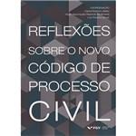 Livro - Reflexões Sobre o Novo Código de Processo Civil
