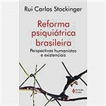 Livro - Reforma Psiquiátrica Brasileira: Perspectivas Humanistas e Existenciais