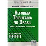 Livro - Reforma Tributária no Brasil: Ideias, Interesses e Instituições