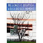 Livro - Regênesis Utópica - a Saga de Seis Homens