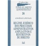 Livro - Regime Jurídico dos Proc. Adm. Ampliativos e Restritivos de Direito