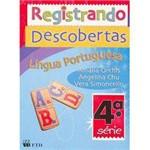Livro - Registrando Descobertas: Língua Portuguesa - 4 Série - 1 Grau