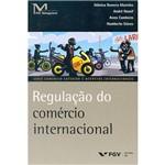 Livro - Regulação do Comércio Internacional - Série Comércio Exterior e Negócios Internacionais