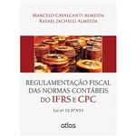 Livro - Regulamentação Fiscal das Normas Contábeis do IFRS e CPC: Lei Nº 12.973/14