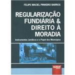 Livro - Regularização Fundiária e Direito à Moradia: Instrumentos Jurídicos e o Papel dos Municípios