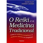 Livro - Reiki e a Medicina Tradicional, o - Como a Medicina Energética
