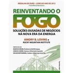 Livro - Reinventando o Fogo: Soluções Ousadas de Negócios na Nova Era da Energia