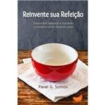 Livro - Reinvente Sua Refeição: Dasacelere, Saboreie o Momento e Reconecte-se Ritual de Comer