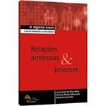Livro - Relações Amorosas e Internet - a Era da Informação