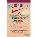 Livro - Relações Exteriores do Brasil I (1808-1930): a Política Externa do Sistema Agroexportador