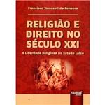 Livro - Religião e Direito no Século XXI: a Liberdade Religiosa no Estado Laico