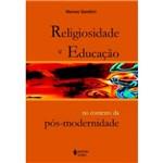 Livro - Religiosidade e Educação - no Contexto da Pós-Modernidade